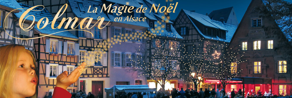La magie de noël à Colmar - Les marchés de noël de Colmarl